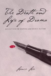 The Death and Life of Drama: Reflections on Writing and Human Nature
