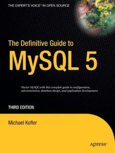 The Definitive Guide to MySQL 5, Third Edition (Definitive Guide)