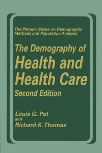 The Demography of Health and Health Care (The Springer Series on Demographic Methods and Population Analysis)