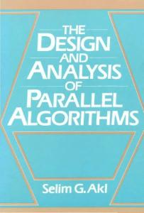 The Design and Analysis of Parallel Algorithms
