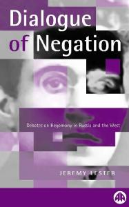 The Dialogue of Negation: Debates on Hegemony in Russia and the West