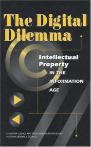The Digital Dilemma: Intellectual Property in the Information Age