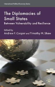 The Diplomacies of Small States: Between Vulnerability and Resilience