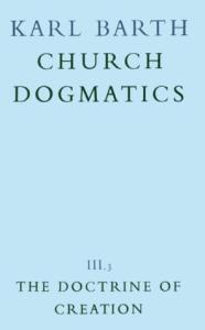 The Doctrine of Creation (Church Dogmatics, vol. 3, pt. 3)