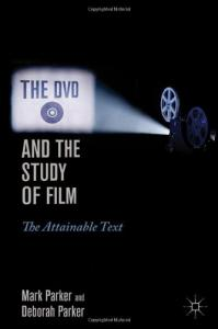 The DVD and the Study of Film: The Attainable Text