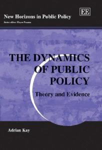 The Dynamics of Public Policy: Theory And Evidence (New Horizons in Public Policy)