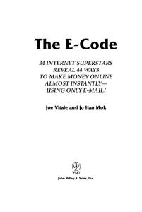 The E-Code: 33 Internet Superstars Reveal 43 Ways to Make Money Online Almost Instantly---Using Only Email