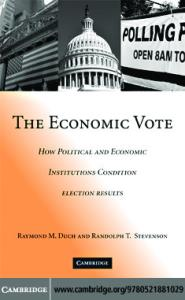 The Economic Vote: How Political and Economic Institutions Condition Election Results (Political Economy of Institutions and Decisions)