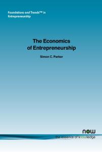 The Economics of Entrepreneurship (Foundations and Trends in Entrepreneurship)