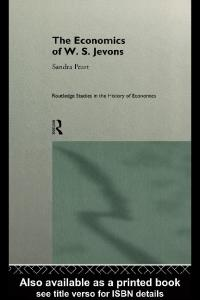 The Economics of W. S. Jevons (Routledge Studies in the History of Economics, 9)