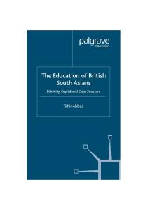The Education of British South Asians: Ethnicity, Capital and Class Structure