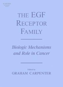 The EGF Receptor Family: Biologic Mechanisms and Role in Cancer