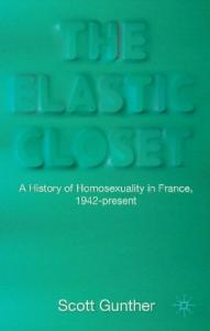 The Elastic Closet: A History of Homosexuality in France, 1942-present