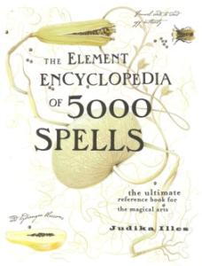The Element Encyclopedia of 5,000 Spells