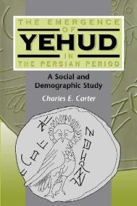 The Emergence of Yehud in the Persian Period: A Social and Demographic Study (JSOT Supplement Series)