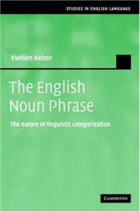 The English Noun Phrase: The Nature of Linguistic Categorization (Studies in English Language)