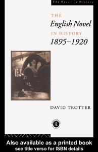 The English Novel in History 1895-1920 (The Novel in History)