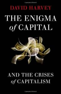 The Enigma of Capital : And the Crises of Capitalism