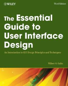 The Essential Guide to User Interface Design: An Introduction to GUI Design Principles and Techniques