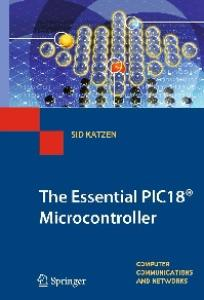 The Essential PIC18® Microcontroller (Computer Communications and Networks)