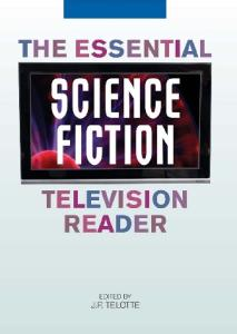 The Essential Science Fiction Television Reader (Essential Readers in Contemporary Media)