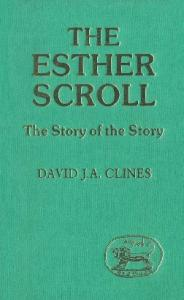 The Esther Scroll: The Story of the Story (JSOT Supplement Series)