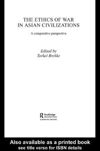 The Ethics of War in Asian Civilizations: A Comparative Perspective