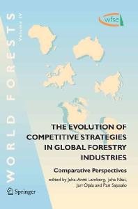 The Evolution of Competitive Strategies in Global Forestry Industries: Comparative Perspectives (World Forests)