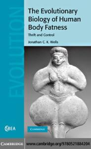 The Evolutionary Biology of Human Body Fatness: Thrift and Control (Cambridge Studies in Biological and Evolutionary Anthropology)
