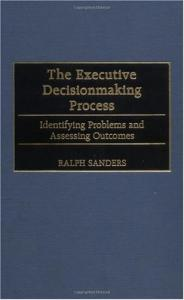 The Executive Decisionmaking Process: Identifying Problems and Assessing Outcomes