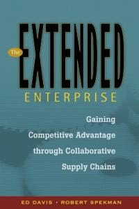 The Extended Enterprise: Gaining Competitive Advantage through Collaborative Supply Chains (Financial Times Prentice Hall Books)