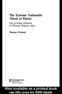 The Extreme Nationalist Threat in Russia: The Growing influence of Western Rightist ideas (Routledgecurzon Contemporary Russia and Eastern Europe Series)