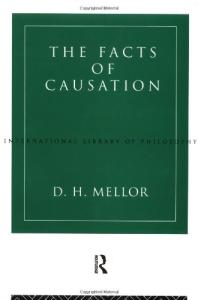 The Facts of Causation (International Library of Philosophy)