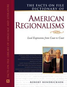 The Facts on File Dictionary of American Regionalisms (Facts on File Library of American Literature)