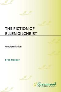 The Fiction of Ellen Gilchrist: An Appreciation