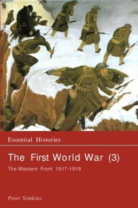 The First World War: The Western Front 1917-1918