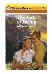 The Folly of Loving