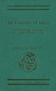The Forging of Israel: Iron Technology, Symbolism, and Tradition in Ancient Society (JSOT Supplement)