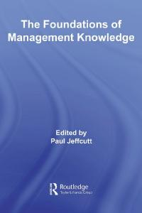 The Foundations of Management Knowledge: Examining Complex Relations Between Theory and Practice