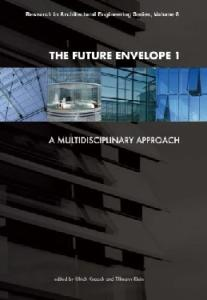 The Future Envelope 1: A Multidisciplinary Approach - Research in Architectural Engineering Series