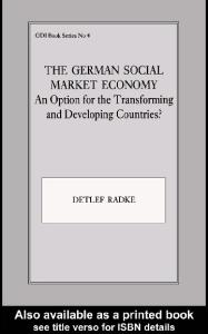 The German Social Market Economy: An Option for the Transforming and Developing Countries (Gdi Book, No 4)