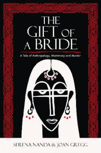 The Gift of a Bride: A Tale of Anthropology, Matrimony and Murder