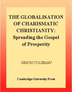 The Globalisation of Charismatic Christianity (Cambridge Studies in Ideology and Religion)