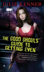 The Good Ghouls' Guide to Getting Even (Good Ghouls Beth Frasier Book #1)