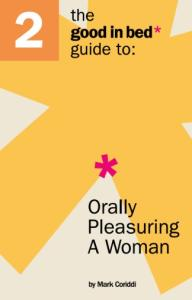 The Good in Bed Guide to Orally Pleasuring a Women