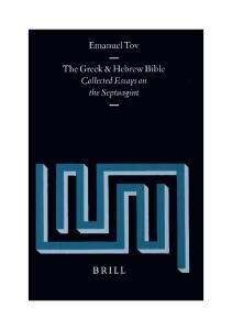 The Greek and Hebrew Bible: Collected Essays on the Septuagint (Supplements to Vetus Testamentum)