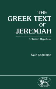 The Greek Text of Jeremiah: A Revised Hypothesis (Jsot Supplement Series, 47)
