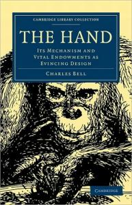 The Hand: Its Mechanism and Vital Endowments as Evincing Design (Cambridge Library Collection - Religion)