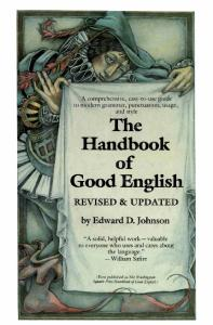 The Handbook of Good English: Revised and Updated