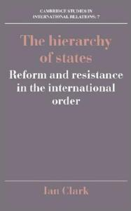 The Hierarchy of States: Reform and Resistance in the International Order (Cambridge Studies in International Relations)